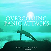 Overcoming panic attacks Audiobook by Frédéric Garnier Narrated by Katie Haigh