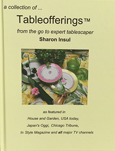 (a collection of ... Tableofferings™ from the go-to expert tablescaper)