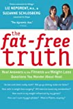 The Fat-Free Truth, Suzanne Schlosberg and Liz Neporent, 0618310738