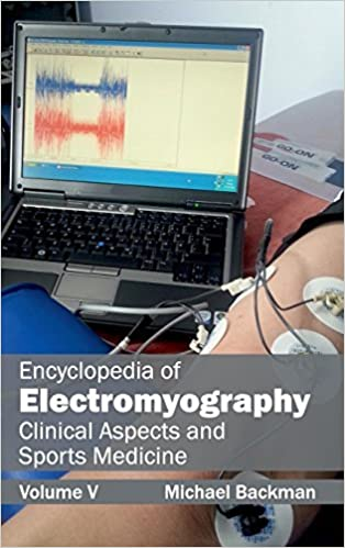 Encyclopedia of Electromyography: Volume V (Clinical Aspects