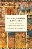 Paul and Judaism Revisited, Preston M. Sprinkle, 0830827099
