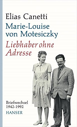 Liebhaber ohne Adresse: Briefwechsel 1942-1992