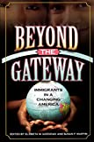 img - for Beyond the Gateway: Immigrants in a Changing America (Program in Migration and Refugee Studies) book / textbook / text book