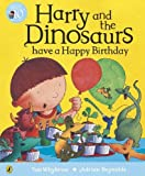 Harry And His Bucket Full Of Dinosaurs Have A Happy Birthday (Harry and the Dinosaurs)