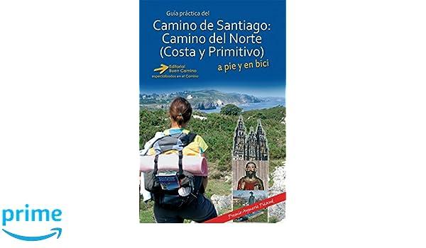 Camino de Santiago: Camino del Norte, Costa y Primitivo: Amazon.es: Carlos Mencos: Libros