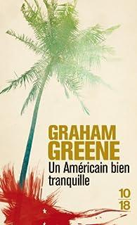 Un Américain bien tranquille, Greene, Graham