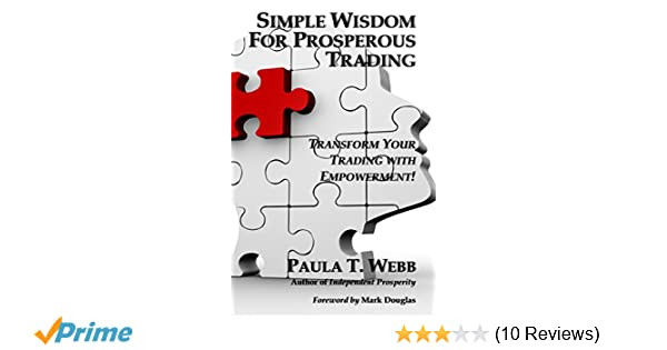 Simple Wisdom for Prosperous Trading: Transform Your Trading