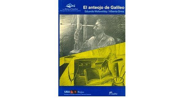 c8c5ca23df El Anteojo de Galileo: Amazon.es: Alberto Onna, Eduardo Wolovelsky: Libros