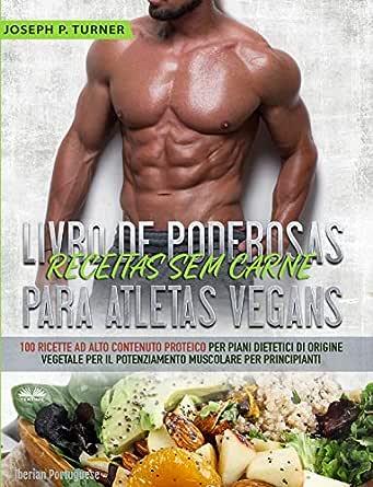 Livro de Poderosas Receitas sem Carne para Atletas Vegans ...