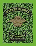 """Wicked Plants - The A-Z of Plants that Kill, Maim, Intoxicate and Otherwise Offend"" av Amy Stewart"