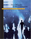 The Offender in the Community, Todd R. Clear and Harry R. Dammer, 053459526X
