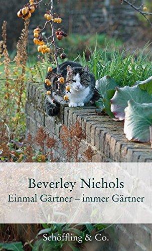 Einmal Gärtner - immer Gärtner (Gartenbücher - Garten-Geschenkbücher)