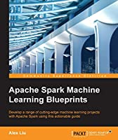 Apache Spark Machine Learning Blueprints Front Cover