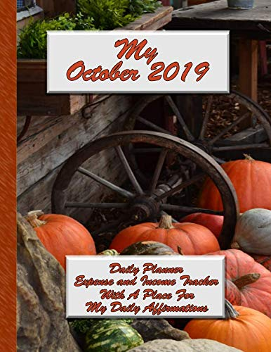 1 November 2019 Halloween (My October 2019 Daily Planner: Expense and Income Tracker With a Place for My Daily Affirmations (Month-Per-Book-Planner)