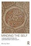 Minding the Self: Jungian meditations on