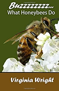 Buzzzzzzzz...: What Honeybees Do