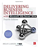 img - for Delivering Business Intelligence with Microsoft SQL Server 2016, Fourth Edition book / textbook / text book