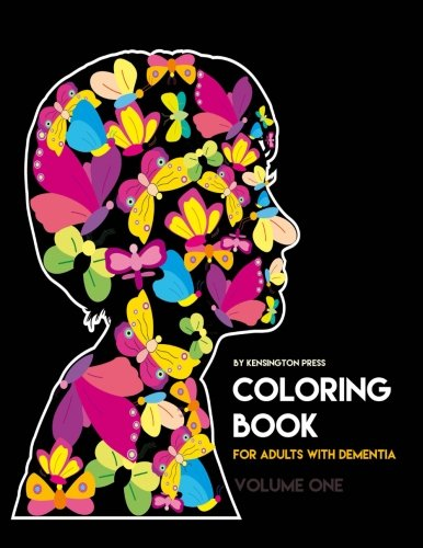 Coloring Books for Seniors: Including Books for Dementia and Alzheimers - Coloring Book For Adults with Dementia (Volume 1)
