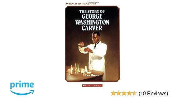 The Story Of George Washington Carver Eva Moore Alexander Anderson