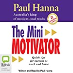 The Mini Motivator  | Paul Hanna