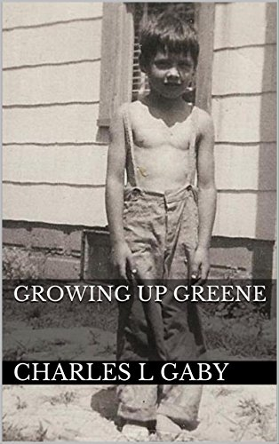 Growing Up Greene by [Gaby, Charles L]