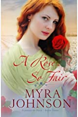 A Rose So Fair (Flowers of Eden) (Volume 3) Paperback