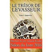 Le Trésor de Levasseur: Tome 1 – Libertalia (French Edition)