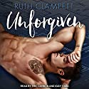 Unforgiven Audiobook by Ruth Clampett Narrated by Eric London, Iggy Toma