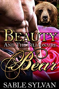 Beauty And The Billionaire Bear: A BBW Bear Shifter Paranormal Romance Novella (The Shifter Princes Book 2) by [Sylvan, Sable]
