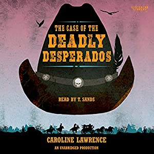 The Case of the Deadly Desperados: Western Mysteries, Book One Audiobook