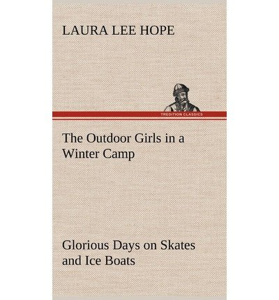 Download The Outdoor Girls in a Winter Camp Glorious Days on Skates and Ice Boats(Hardback) - 2012 Edition pdf