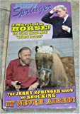 Jerry Springer I Married a Horse! The Show about Real Animal Lovers! The show so shocking it never aired!