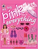 My Big Pink Book of Everything, Chez Picthall and Christiane Gunzi, 043985055X