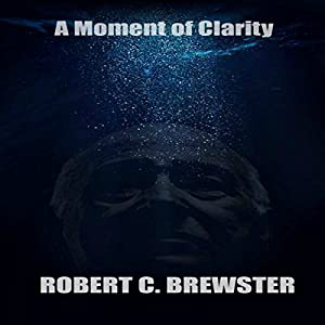 A Moment of Clarity Audiobook
