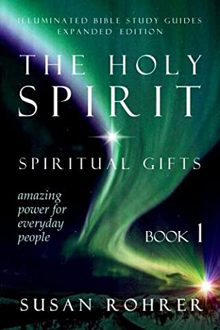 The Holy Spirit - Spiritual Gifts: Amazing Power for Everyday People (Illuminated Bible Study (Amazing People)
