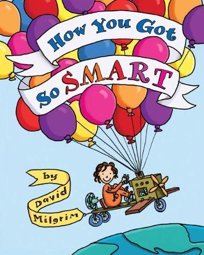 How You Got So Smart by David Milgrim (2010-04-29)