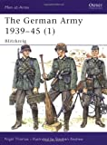 The German Army 1939-45 (1): Blitzkrieg: Blitzkrieg v. 1 (Men-at-Arms)