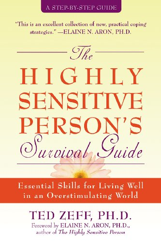 (The Highly Sensitive Person's Survival Guide: Essential Skills for Living Well in an Overstimulating World (Step-By-Step Guides))