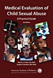 img - for Medical Evaluation of Child Sexual Abuse: A Practical Guide (Finkel, Medical Evaluation of Child Sexual Abuse) book / textbook / text book