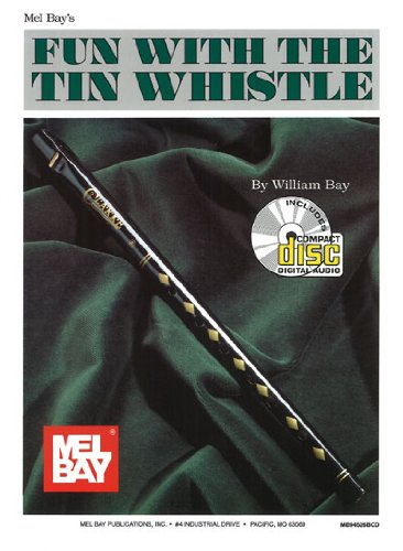 Mel Bay Fun With the Tin Whistle (Method & Song Book for D Tin Whistle) (Techniques Mel Bay)