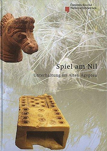Spiel am Nil: Unterhaltung im Alten Ägypten (Nilus. Studien zur Kultur Ägyptens und des Vorderen Orients)