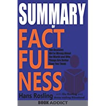 SUMMARY Of Factfulness: Ten Reasons Were Wrong About the World--and