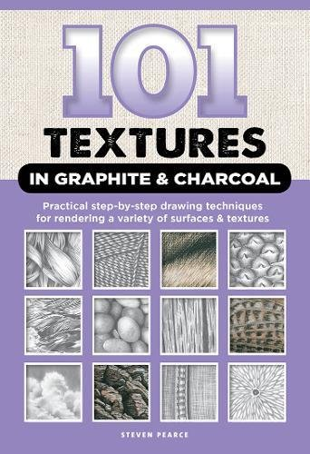 Price comparison product image 101 Textures in Graphite & Charcoal: Practical step-by-step drawing techniques for rendering a variety of surfaces & textures