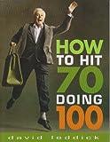 How to Hit 70 Doing 100, David Leddick, 0985557575
