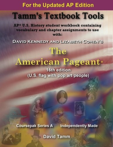 The American Pageant 16th Edition+ (AP* U.S. History) Activities Workbook: Daily Assignments Tailor-Made to the Kennedy/Cohen Textbook (Tamm