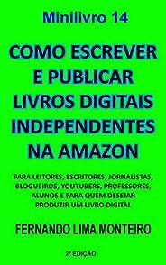 Como escrever e publicar livros digitais independentes na Amazon: Para leitores, escritores, jornalistas, blog