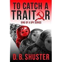 To Catch a Traitor (Sins of a Spy Book 1)
