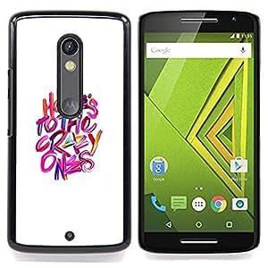 - Crazy Ones White Pink Purple Inspiring/ Duro Snap en el tel????fono celular de la cubierta - Cao - For Motorola Verizon DROID MAXX 2 / Moto X Play