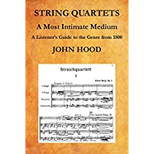 String Quartets: A Most Intimate Medium