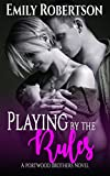 Playing by the Rules (Portwood Brothers Series Book 2)